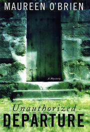 UNAUTHORIZED DEPARTURE by Maureen O'Brien