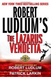 ROBERT LUDLUM'S THE LAZARUS VENDETTA by Keith Ferrell