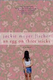 AN EGG ON THREE STICKS by Jackie Moyer Fischer