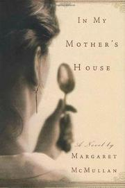 IN MY MOTHER'S HOUSE by Margaret McMullan