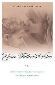 YOUR FATHER'S VOICE by Lyz Glick