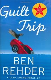 GUILT TRIP by Ben Rehder