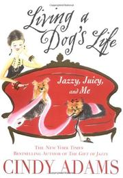 LIVING A DOG'S LIFE by Cindy Adams