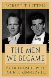 THE MEN WE BECAME by Robert T. Littell