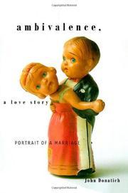 AMBIVALENCE, A LOVE STORY by John Donatich