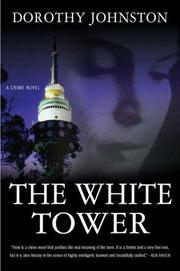 THE WHITE TOWER by Dorothy Johnston