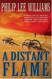 A DISTANT FLAME by Philip Lee Williams