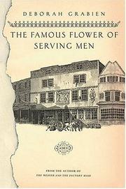 THE FAMOUS FLOWER OF SERVING MEN by Deborah Grabien