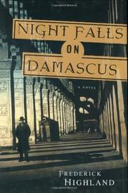 NIGHT FALLS ON DAMASCUS by Frederick Highland