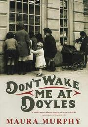 DON'T WAKE ME AT DOYLES by Maura Murphy