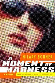 A MOMENT OF MADNESS by Hilary Bonner