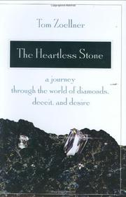 THE HEARTLESS STONE by Tom Zoellner