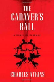 THE CADAVER'S BALL by Charles Atkins