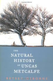 THE NATURAL HISTORY OF UNCAS METCALFE by Betsey Osborne