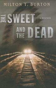 THE SWEET AND THE DEAD by Milton T. Burton