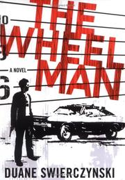 THE WHEELMAN by Duane Swierczynski