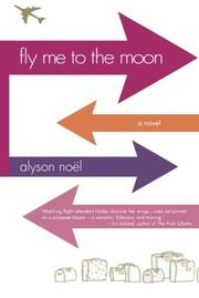 FLY ME TO THE MOON by Alyson Noël
