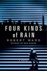 FOUR KINDS OF RAIN by Robert Ward