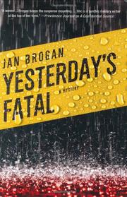 YESTERDAY'S FATAL by Jan Brogan