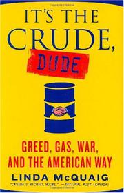 IT'S THE CRUDE, DUDE by Linda McQuaig