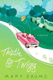 THISTLE AND TWIGG by Mary Saums