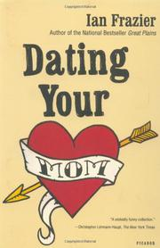 DATING YOUR MOM by Ian Frazier