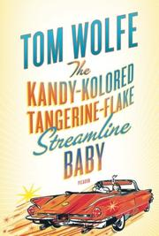 THE KANDY-KOLORED TANGERINE-FLAKE STREAMLINE BABY by Tom Wolfe