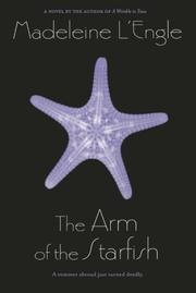 THE ARM OF THE STARFISH by Madeleine L'Engle