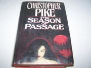 THE SEASON OF PASSAGE by Christopher Pike