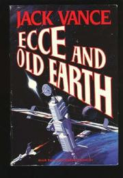 ECCE AND OLD EARTH by Jack Vance