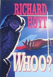 WHOO? by Richard Hoyt