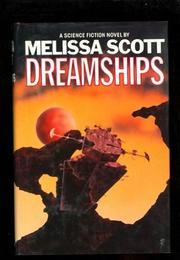 DREAMSHIPS by Melissa Scott