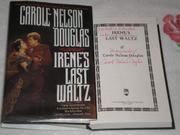 IRENE'S LAST WALTZ by Carole Nelson Douglas