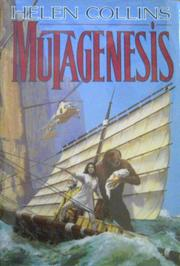 MUTAGENESIS by Helen Collins