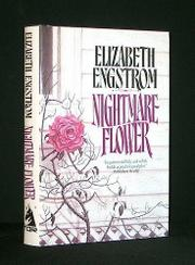 NIGHTMARE FLOWER by Elizabeth Engstrom