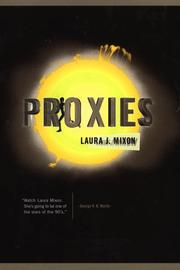 PROXIES by Laura J. Mixon