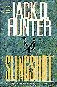 SLINGSHOT by Jack D. Hunter