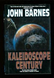 KALEIDOSCOPE CENTURY by John Barnes