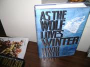 AS THE WOLF LOVES WINTER by David Poyer