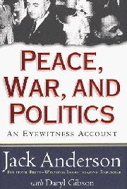 PEACE, WAR, AND POLITICS by Jack Anderson