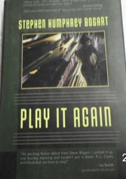 PLAY IT AGAIN by Stephen Humphrey Bogart