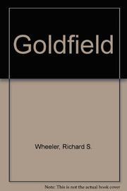 GOLDFIELD by Richard S. Wheeler