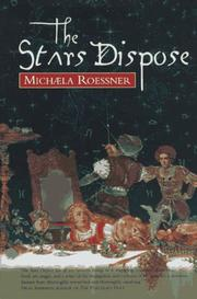 THE STARS DISPOSE by Michaela Roessner