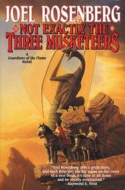 NOT EXACTLY THE THREE MUSKETEERS by Joel Rosenberg