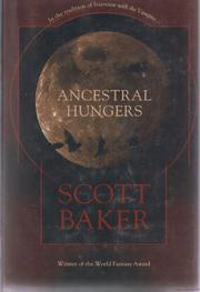 ANCESTRAL HUNGERS by Scott Baker
