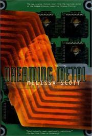 DREAMING METAL by Melissa Scott