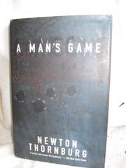 A MAN'S GAME by Newton Thornburg