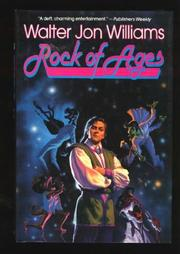ROCK OF AGES by Walter Jon Williams