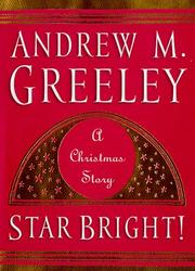 STAR BRIGHT! by Andrew M. Greeley