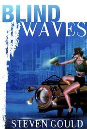BLIND WAVES by Steven Gould